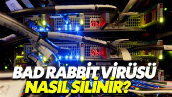 Bad Rabbit Virüsü Nasıl Silinir?
