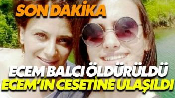 Kayıp Ecem Balcı 'Defineci Süleyman K. Tarafından Öldürülmüş