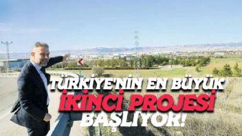 Türkiye'nin En Büyük İkinci Projesi Başlıyor!