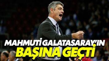 Mahmuti Galatasaray'ın Başına Geçti