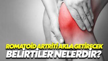 Romatoid Artriti Akla Getirecek Belirtiler Nelerdir?