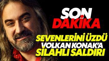 Karadenizli şarkıcı Volkan Konak'a silahlı saldırı...