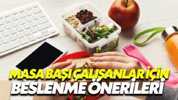 Masa Başında Çalışanlar İçin Beslenme Önerileri