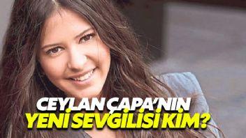 Ceylan Çapa'Nın Yeni Sevgilisi Kim?
