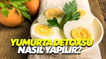 Yumurta Detoksu Nasıl Yapılır?