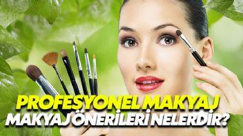 Profesyonel Makyaj Önerileri Nelerdir?