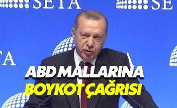 Erdoğan ABD mallarına boykot çağrısı yaptı
