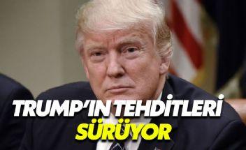 Trump'ın Türkiye'ye yönelik tehditleri sürüyor