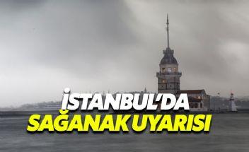 İstanbul ve çevresi için sağanak yağış uyarısı
