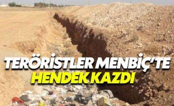 Terör örgütü YPG Menbiç'in çevresini hendeklerle çevirdi