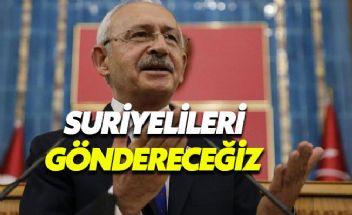 Kılıçdaroğlu: Suriyelileri gönderecek olan parti CHP'dir