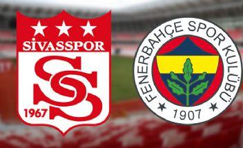 Sivasspor-Fenerbahçe maçı ne zaman? Sivasspor-Fenerbahçe maçı hangi kanalda?