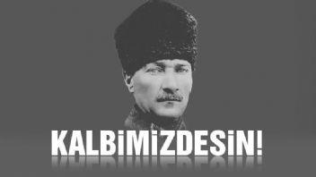 Ulu önder Atatürk'ü rahmet ve minnetle anıyoruz