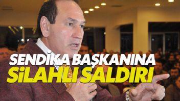 Lastik-İş Sendikası Başkanı Karacan'a silahlı saldırı