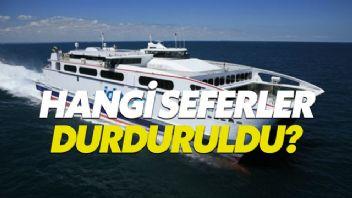 İDO (İstanbul Deniz Otobüsleri) hangi seferleri durdurdu?