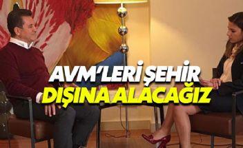 Mustafa Sarıgül: AVM'leri şehir dışına alacağız