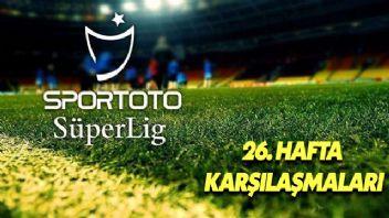 Spor Toto Süper Lig'de 26. hafta yarın başlıyor