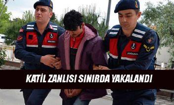 Katil zanlısı yurt dışına kaçmak isterken Edirne'de yakalandı