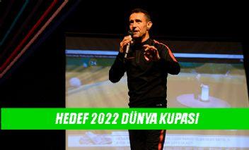 Osman Çakmak,''Hedef 2022 Dünya Kupası ''
