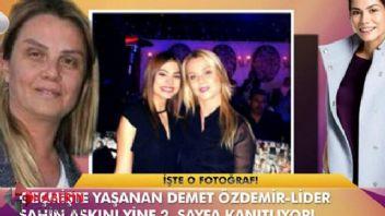 Demet Özdemir ile Lider Şahin aşkının kanıtı